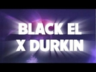 Black EL x Durkin -