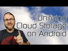 Unifying Cloud Storage on Android, Xperia Tablet Z Winners Announced!