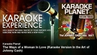 Karaoke Planet - The Ways of a Woman In Love - Karaoke Version In the Art of Johnny Cash